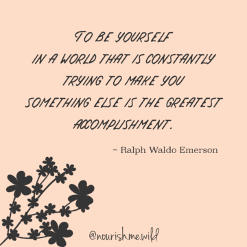 to be yourself in a world thats is constantly trying to change you is the greatest accomplishment. Ralph Waldo Emerson